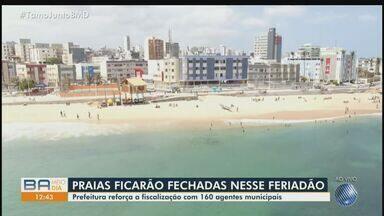 Praias de Salvador não têm autorização para serem frequentadas no feriado prolongado - A Guarda Municipal vai manter a fiscalização na orla da capital baiana, nos próximos dias.
