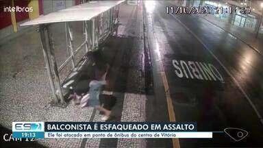 Balconista é esfaqueado em assalto no centro de Vitória - Assista.