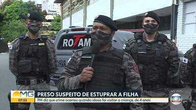 Homem é suspeito de estuprar a filha, de quatro anos - Ele foi preso em Belo Horizonte