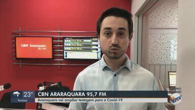 Araraquara vai ampliar testagem para Covid-19 - Veja as informações com Milton Filho, da CBN.
