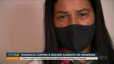Violência contra a mulher aumenta na pandemia - Todos os dias 70 mulheres sofrem violência doméstica no Paraná.