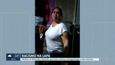 """Mulher é acusada de racismo na Lapa - A vítima afirmou que a mulher chamou ele de """"macaco"""", e ela disse que chamou de """"orangotango""""."""