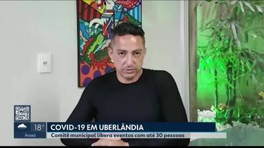 Uberlândia e Uberaba flexibilizam protocolos de combate à Covid-19 - Eventos com até 30 pessoas poderão ser realizados em Uberlândia. Já em Uberaba, a retomada de cinemas e outros eventos está prevista para 15 de novembro.