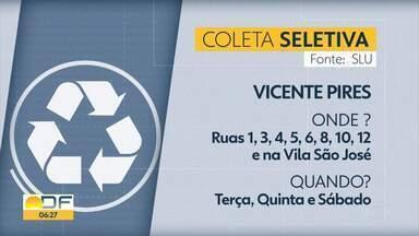 Coleta seletiva em Vicente Pires começa nesta quarta (21) - A coleta será nas ruas 1, 3, 4, 5, 6, 8, 10, 12 e na Vila São José, toda terça, quinta e sábado.