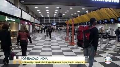 Operação Índia: PF investiga desvio de R$ 10 milhões em licitações da Infraero - Foram cumpridos 19 mandados de busca e apreensão em cinco estados: São Paulo, Rio de Janeiro, Bahia, Paraná e Rio Grande do Norte.