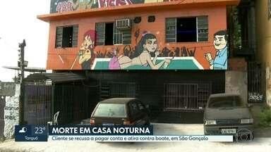 Homem se recusa a pagar conta de boate, em São Gonçalo, e mata jovem de 18 anos - Ele teria atirado a esmo contra a casa noturna