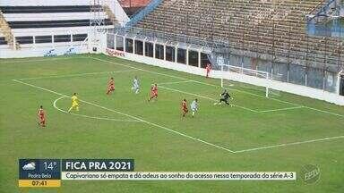 Capivariano empata contra Velo Clube e não consegue acesso para a Série A-3 - Não houve gols na partida, mas, devido ao primeiro jogo, Capivariano precisava fazer três gols para garantir acesso.