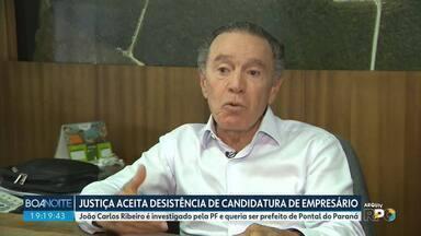 Justiça aceita desistência de João Carlos Ribeiro a prefeito de Pontal do Paraná - Ele é investigado pela Polícia Federal.