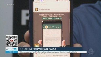 Golpistas usam falsas promoções na web para clonar contas de WhatsApp no Amapá - Prática consiste na criação de uma nova conta para os criminosos pedirem dinheiro dos contatos da pessoa atingida.