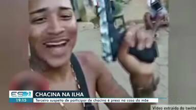 Terceiro suspeito de participar de chacina em ilha de Vitória é preso - Confira na reportagem.