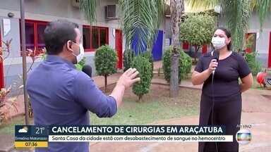 Falta de sangue faz Santa Casa cancelar cirurgias - Hemocentro, em Araçatuba, sofre com o desabastecimento.