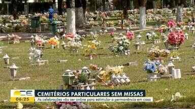 Igrejas e cemitérios vão ter programações restritas no Dia de Finados - Saiba mais em g1.com.br/ce