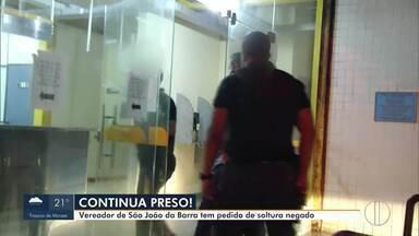 Vereador de São João da Barra, RJ, tem pedido de soltura negado - Ronaldo é acusado de ter colocado uma empregada, que trabalhava na casa dele, como servidora do gabinete do vereador.