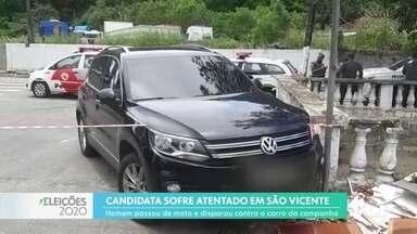 Carro de candidata de São Vicente é baleado - Polícia busca identificar autor do atentado.