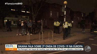 Baiana que mora em Portugal fala sobre segunda onda da Covid-19 na Europa - Toque de recolher foi retomado das 13h às 5h aos sábados e domingos, no país.