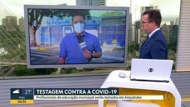 Profissionais da educação de Araçatuba serão testados para Covid-19 - Iniciativa vale para os profissionais da educação municipal da cidade.