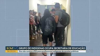Grupo de indígenas ocupa secretaria de Educação - Eles são contra o PSS para professores indígenas de escolas públicas.