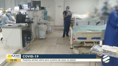 Hospitais emitem alerta para aumento de casos de Covid no estado - Hospitais emitem alerta para aumento de casos de Covid no estado