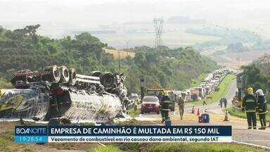 Empresa de caminhão é multada depois de vazamento de combustível em rio - A multa é de R$ 150 MIL pelo dano ambiental.