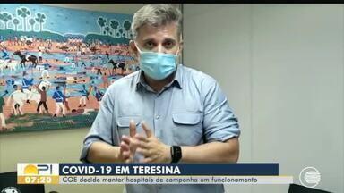 Comitê decide manter hospitais de campanha em funcionamento em Teresina - Comitê decide manter hospitais de campanha em funcionamento em Teresina