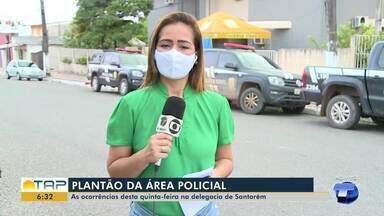 Plantão policial: confira as principais ocorrências desta quinta-feira em Santarém - Cissa Loyola fala sobre os casos registrados na delegacia de polícia.