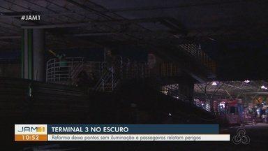 Usuários do Terminal 3 de reforma que deixa pontos sem iluminação - Populares relatam perigos.