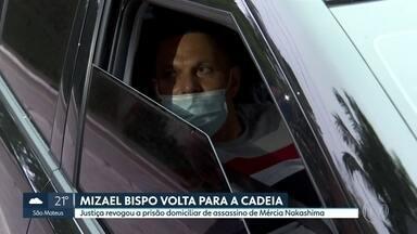 Mizael Bispo dos Santos volta para a cadeia - Justiça revogou a prisão domiciliar do assassino de Mércia Nakashima.