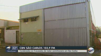 Três homens são condenados por matar caminhoneiro em São Carlos - O crime aconteceu no dia 27 de agosto de 2019 em um barracão na Vila Morumbi.
