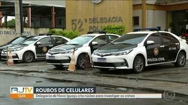 Delegacia de Nova Iguaçu cria núcleo para investigar roubos de celulares na cidade - De janeiro a outubro deste ano, quase 14 mil celulares foram roubados no estado.