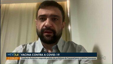 Covid-19: Cascavel faz pedido de vacina - A secretaria de Saúde recebeu resposta da Fundação Butantan sobre o pedido da vacina Coronavac.