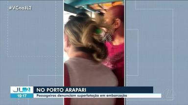 Passageiros denunciam superlotação no porto de Arapari - Passageiros denunciam superlotação no porto de Arapari