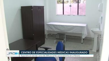 Centro de especialidades médicas inaugurado em Ji-Paraná - A expectativa é atender cerca de 200 pacientes semanalmente.