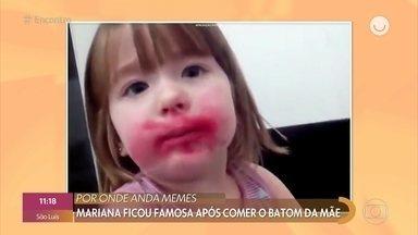 Saiba por onde anda Mariana, que fez sucesso ao comer o batom da mãe - Mariana tem 8 anos atualmente e diz ainda dá risada quando assiste ao vídeo