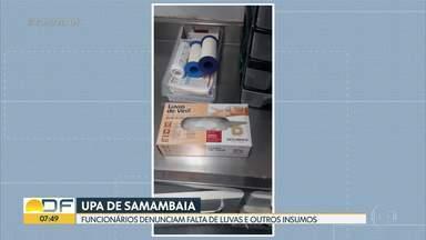 Faltam equipamentos de proteção individual na UPA de Samambaia - Funcionários denunciam também falta de medicamentos. Pacientes com decisão judicial aguardam leito de UTI no DF.