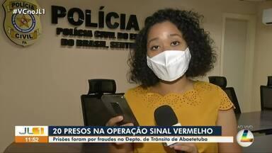 Operação Sinal Vermelho prende 20 pessoas no PA - Investigações apontam fraudes praticadas por servidores e ex-servidores de Abaetetuba.