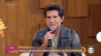 Daniel fala da experiência como técnico no 'The Voice +' - Programa dá espaço a cantores com mais de 60 anos