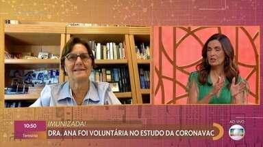 Dr. Ana foi voluntária no estudo da CORONAVAC - Parceira do Encontro, Dr. Ana já foi vacinada e fica muito feliz por estar imunizada