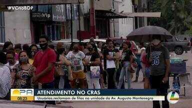 Usuários reclamam de filas no Cras da avenida Augusto Montenegro - Atendimento no Cras lotado.