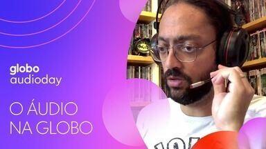 O áudio digital na Globo - A força das histórias contadas na programação da Globo nos canais de áudio digital.