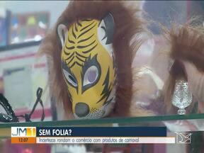 Incertezas rondam o comércio com produtos de carnaval em São Luís - Nessa época do ano já é costume encontrar as lojas de acessórios abastecidas mas por causa da suspensão da programação em decorrência da pandemia, as prateleiras estão praticamente vazias.