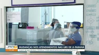 Mudanças nos atendimentos nas ubs de Ji-Paraná - A partir de segunda-feira, 13h as 17h30 atendimentos serão apenas de covid.