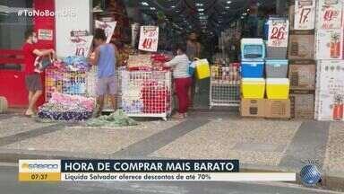 Liquida Salvador: Temporada de promoções aquece a economia da capital baiana - Lojas prometem descontos de até 70%.