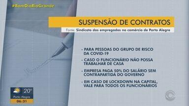 Acordo permite que empresas reduzam jornadas e suspendam contratos em Porto Alegre - Medida já está valendo para empregados do grupo de risco da Covid-19 que não podem trabalhar de casa.