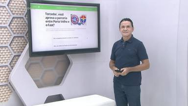Globo Esporte RO: Porto Velho acertou em fazer parceria com o Fast? - Confira como votar em ge.globo/ro
