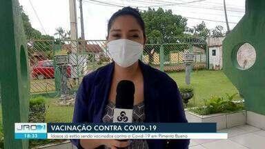 Em Pimenta Bueno, idosos também estão sendo imunizados - Na cidade foram disponibilizadas 120 doses do imunizante.