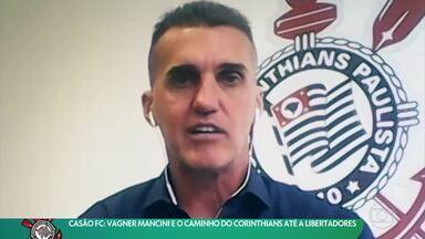 Vagner Mancini, do Corinthians, é o convidado Casão FC e fala sobre chance de classificação para a Taça Libertadores - Vagner Mancini, do Corinthians, é o convidado Casão FC e fala sobre chance de classificação para a Taça Libertadores