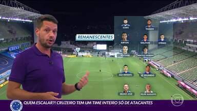 Quem escalar? Cruzeiro tem um time inteiro só de atacantes - Quem escalar? Cruzeiro tem um time inteiro só de atacantes