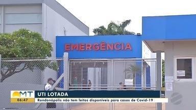 Taxa de ocupação nas uti's públicas de Rondonópolis atinge 100% - Taxa de ocupação nas uti's públicas de Rondonópolis atinge 100%