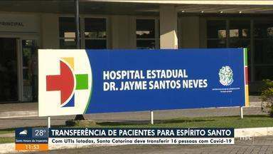 Com UTIs lotadas, Santa Catarina deve transferir 16 pessoas com Covid-19 - Com UTIs lotadas, Santa Catarina deve transferir 16 pessoas com Covid-19