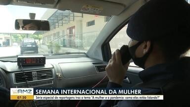"""Semana internacional da mulher - Série especial de reportagens traz o tema """"A mulher e a pandemia: como elas estão lidando?"""""""